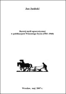 Rozwój myśli agrarystycznej w publikacjach Wincentego Stysia (1903-1960)