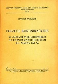 Posługi komunikacyjne w miastach W. Ks. Litewskiego na prawie magdeburskiem do połowy XVI w.