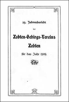 Jahresbericht des Zobten-Gebirgs-Vereins Zobten für das Jahr 1909