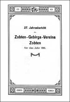 Jahresbericht des Zobten-Gebirgs-Vereins Zobten für das Jahr 1911