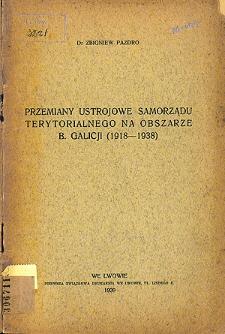 Przemiany ustrojowe samorządu terytorialnego na obszarze b. Galicji (1918-1938)