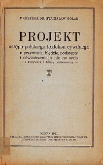 Projekt ustępu polskiego kodeksu cywilnego o przymusie, błędzie, podstępie i oświadczeniach nie na serjo : z motywami i tabelą porównawczą