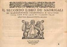 Il secondo libro de' madrigali di Marc' Antonio Ingegnieri a quattro voci, con due arie di canzon francese per sonare. Novamente composti, & dati in luce. / Basso