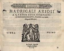 Madrigali ariosi a quatro voci, composti da diversi eccellentissimi authori, novamente con somma dilligentia ristampati. Libro primo./ Tenor