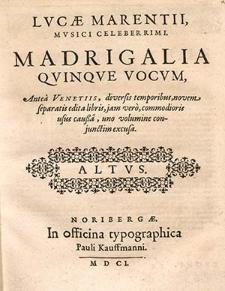 Lucæ Marentii, musici celeberrimi, Madrigalia quinque vocum [...]