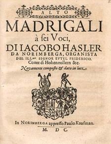 Madrigali à sei voci di Jacobo Hasler [...]