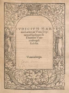 Ivdicivm Martini Lutheri de Votis, scriptum ad Episcopos & Diaconos Vuittembergen[ses] Ecclesiæ.