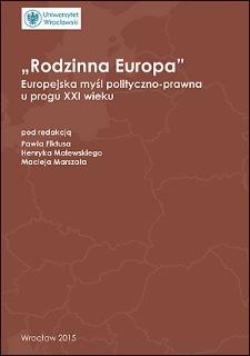 Rodzinna Europa. Europejska myśl polityczno – prawna uprogu XXI wieku