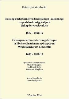 Katalog duchowieństwa diecezjalnego i zakonnego na podstawie ksiąg święceń biskupów wrocławskich. 1650 – 1810/1812