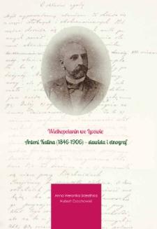 Wielkopolanin we Lwowie. Antoni Kalina (1846-1906) – slawista i etnograf