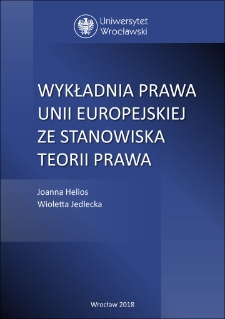 Wykładnia prawa Unii Europejskiej ze stanowiska teorii prawa