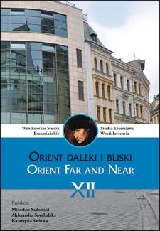 Wrocławskie Studia Erazmiańskie = Studia Erasmiana Wratislaviensia. 2018, 12. Orient daleki i bliski = Orient far and near