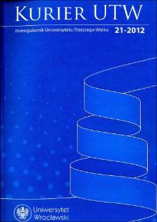 Kurier UTW: nieregularnik Uniwersytetu Trzeciego Wieku Nr 21 2012