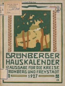 Grünberger Hauskalender: Heimatkalender für die Kreise Grünberg und Freystadt auf das Jahr 1927