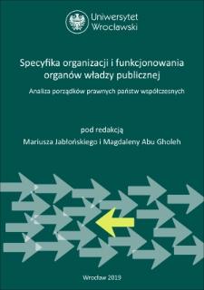 Specyfika organizacji i funkcjonowania organów władzy publicznej. Analiza porządków prawnych państw współczesnych