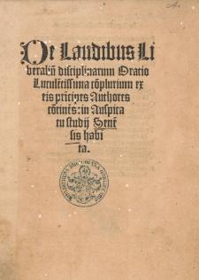 De Laudibus Liberaliu[m] disciplinarum Oratio Lucule[n]tissima co[m]plurium ex eis pri[n]cipes Authores co[n]tine[n]s, in Auspicatu studij Sene[n]sis habita.