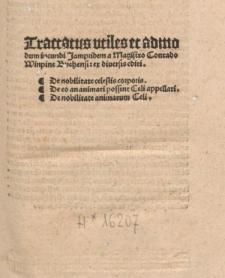 Tractatus utiles: De nobilitate caelestis corporis ; De eo an animati possint caeli appellari ; De nobilitate animarum caeli.
