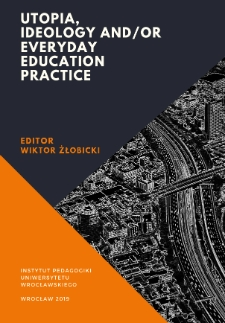Utopia, Ideology and/or Everyday Education Practice