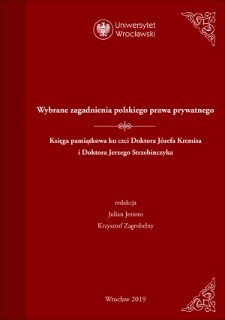 Wybrane zagadnienia polskiego prawa prywatnego. Księga pamiątkowa ku czci Doktora Józefa Kremisa i Doktora Jerzego Strzebinczyka